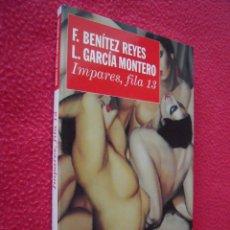 Libros de segunda mano: IMPARES FILA 13 - F. BENITEZ REYES Y L. GARCIA MONTERO. Lote 40543843