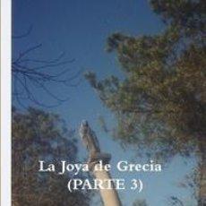 Libros de segunda mano: LA JOYA DE GRECIA (PARTE 3). Lote 40653644