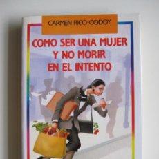 Libros de segunda mano: C. RICO GODOY: COMO SER MUJER Y NO MORIR EN EL INTENTO. . Lote 41013142