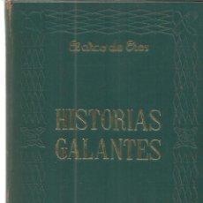 Libros de segunda mano: HISTORIAS GALANTES. EDICIONES EDAF. EL SATIRICÓN. EL HEPTAMERÓN. LAS DAMAS GALANTES. 1968. Lote 55809951