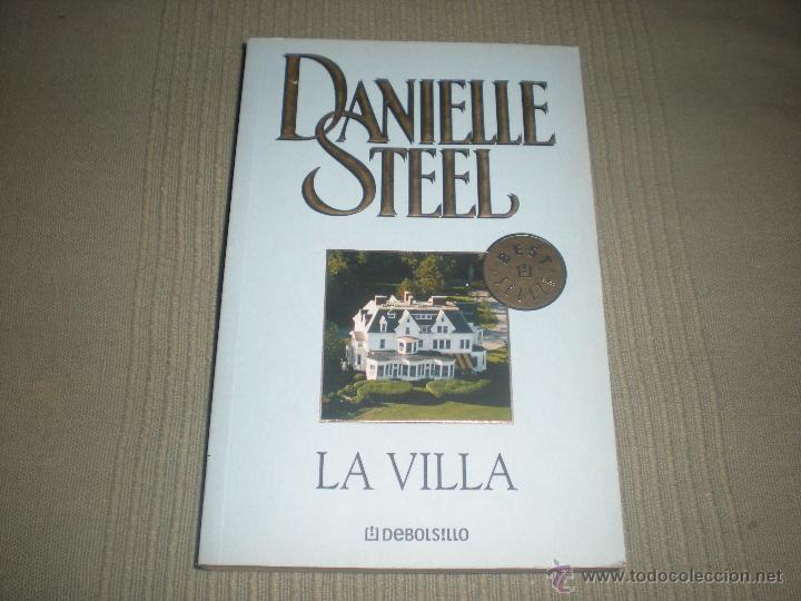 LA VILLA . DANIELLE STEEL . DEBOLSILLO . 1º EDICION 2006 (Libros de Segunda Mano (posteriores a 1936) - Literatura - Narrativa - Novela Romántica)