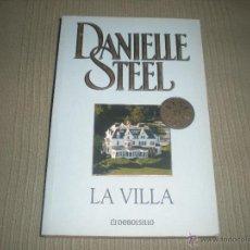 Libros de segunda mano: LA VILLA . DANIELLE STEEL . DEBOLSILLO . 1º EDICION 2006. Lote 41343646
