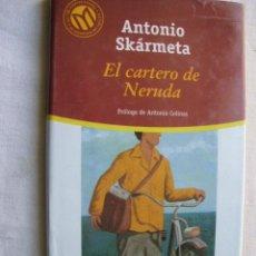 Libros de segunda mano: EL CARTERO DE NERUDA. SKÁRMETA, ANTONIO. 2001. Lote 41518486