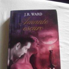 Libros de segunda mano: AMANTE OSCURO POR J.R. WARD. Lote 41575110