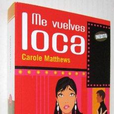 Libros de segunda mano - CAROLE MATTHEWS: ME VUELVES LOCA. - 41735305