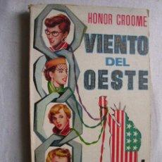Libros de segunda mano: VIENTO DEL OESTE. CROOME, HONOR. 1958. Lote 41805508