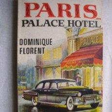 Libros de segunda mano: PARÍS... PALACE HOTEL. FLORENT, DOMINIQUE. 1957. Lote 41811640