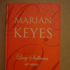 Libros de segunda mano: LUCY SULLIVAN SE CASA - MIRIAN KEYES. Lote 41812025