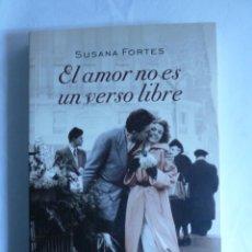 Libros de segunda mano: EL AMOR NO ES UN VERSO LIBRE. SUSANA FORTES. ED. SUMA. 2013 291 PAG. Lote 41874370