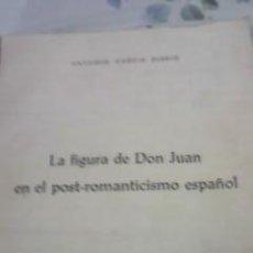 Libros de segunda mano: LA FIGURA DE DON JUAN EN EL POST-ROMANTICISMO ESPAÑOL.TESIS DE LICENCIATURA 1964. ANTONIO GARCIA BER. Lote 42061555