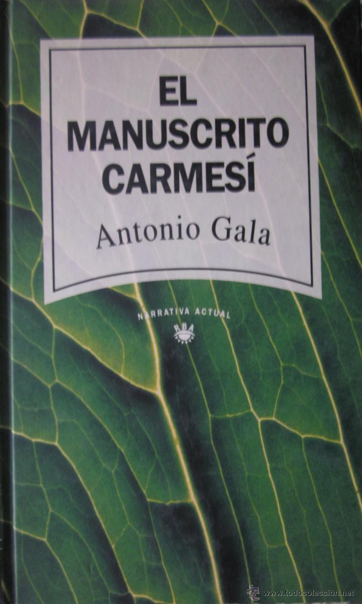 EL MANUSCRITO CARMESÍ. ANTONIO GALA (Libros de Segunda Mano (posteriores a 1936) - Literatura - Narrativa - Novela Romántica)