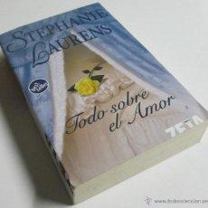 Libros de segunda mano: TODO SOBRE EL AMOR - STEPHANIE LAURENS - EDICIONES B 2007. Lote 42153536