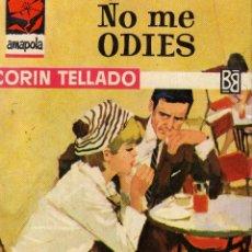 Libros de segunda mano: COLECCION AMAPOLA-Nº676- NO ME ODIES DE CORIN TELLADO. Lote 42274672