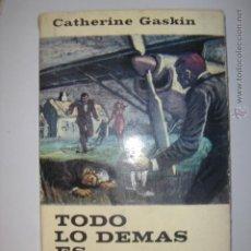 Libros de segunda mano: .TODO LO DEMÁS ES INSENSATEZ CATHERINE GASKIN PLANETA 1966 10 X 18 CM. Lote 42294727