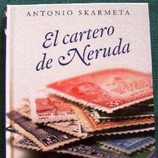 Libros de segunda mano: LIBRO ANTONIO SKARMETA EL CARTERO DE NERUDA. Lote 42415197