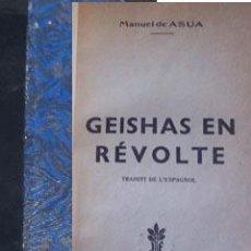 Libros de segunda mano: GEISHAS EN RÉVOLTE. MANUEL DE ASÚA. Lote 42449251