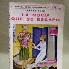 Libros de segunda mano: LIBRO, LA NOVELA ROSA, LA NOVIA QUE SE ESCAPO, JUVENTUD, AÑO VIII, 1931, Nº179. Lote 42474307