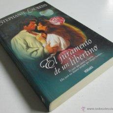 Libros de segunda mano: EL JURAMENTO DE UN LIBERTINO - STEPHANIE LAURENS - VERGARA - EDICIONES B 2006. Lote 42503591