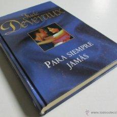 Libros de segunda mano: PARA SIEMPRE JAMAS - JUDE DEVERAUX - RBA COLECCIONABLES 2006. Lote 42503877