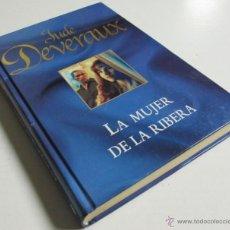 Libros de segunda mano: LA MUJER DE LA RIBERA - JUDE DEVERAUX - RBA COLECCIONABLES 2005. Lote 42504093