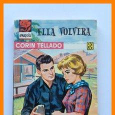 Libros de segunda mano: ELLA VOLVERA - CORIN TELLADO - COLECCION AMAPOLA Nº 562. Lote 42663834