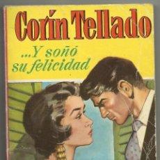Libros de segunda mano: CORÍN TELLADO,... Y SOÑÓ SU FELICIDAD. Lote 42674060