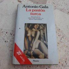 Libros de segunda mano: LA PASIÓN TURCA. ANTONIO GALA. Lote 42776293