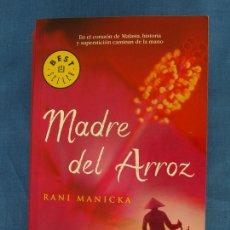 Libros de segunda mano: MADRE DEL ARROZ. RANI MANICKA. COL. BEST SELLER DEBOLSILLO, 2005, 5ª ED. LIBRO DE BOLSILLO. Lote 42786170