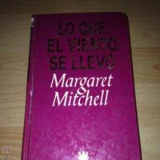 Libros de segunda mano: LIBRO LO QUE EL VIENTO SE LLEVO, MARGARET MITCHELL. Lote 42858357