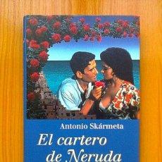 Libros de segunda mano: EL CARTERO DE NERUDA, ANTONIO SKARMETA, CIRCULO DE LECTORES, 1996. Lote 42877587