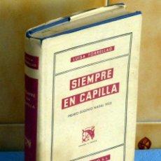Libros de segunda mano: SIEMPRE EN CAPILLA.- LUISA FORRELLAD.- EDIT. DESTINO 1954. Lote 42892403