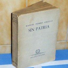 Libros de segunda mano: SIN PATRIA .- MANUEL POMBO ANGULO.. Lote 42938258