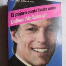 Libros de segunda mano: EL PÁJARO CANTA HASTA MORIR. MCCULLOUGH, COLLEEN. 1991. Lote 43674120