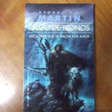 Libros de segunda mano: JUEGO DE TRONOS / LAS COSAS QUE SE HACEN POR AMOR / GEORGE MARTIN / GIGAMESH. Lote 43811424