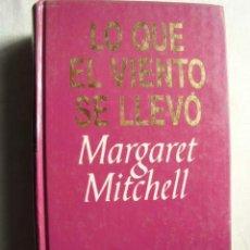 Libros de segunda mano: LO QUE EL VIENTO SE LLEVÓ. MITCHELL, MARGARET. 1993. Lote 43975847
