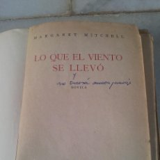 Libros de segunda mano: LO QUE EL VIENTO SE LLEVÓ - PRIMERA EDICIÓN 1943 - MARGARET MITCHELL. Lote 184535973