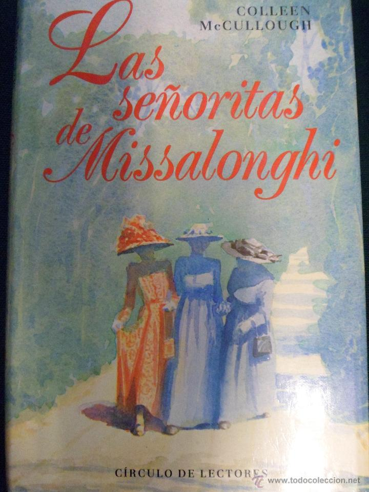 COLLEN MCCULLOUGH. LAS SEÑORITAS DE MISSALONGHI. TAPA DURA (Libros de Segunda Mano (posteriores a 1936) - Literatura - Narrativa - Novela Romántica)