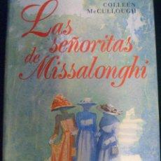 Libros de segunda mano: COLLEN MCCULLOUGH. LAS SEÑORITAS DE MISSALONGHI. TAPA DURA. Lote 44390667