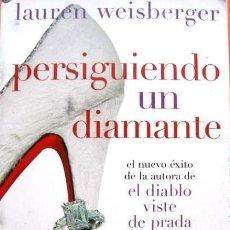 Libros de segunda mano: LAUREN WEISBERGER: PERSIGUIENDO UN DIAMANTE. Lote 44723905