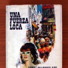 Libros de segunda mano: UNA FUERZA LOCA. HENRI-FRANÇOIS REY. PLAZA & JANES. Lote 44783832