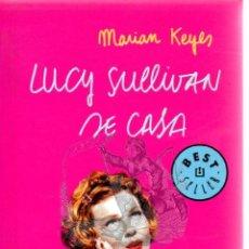 Libros de segunda mano: LUCY SULLIVAN SE CASA. MARIAM KEYES. BEST SELLER DEBOLSILLO 425... Lote 44864111