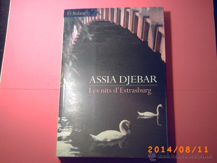 LES NITS D'ESTRASBURG-ASSIA DJEBAR-EDICIONS 62- 1ªEDICIÓ 2002- OBRA EN CATALÁN (Libros de Segunda Mano (posteriores a 1936) - Literatura - Narrativa - Novela Romántica)