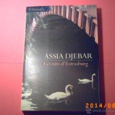 Libros de segunda mano: LES NITS D'ESTRASBURG-ASSIA DJEBAR-EDICIONS 62- 1ªEDICIÓ 2002- OBRA EN CATALÁN. Lote 44904315