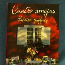 Libros de segunda mano: CUATRO AMIGAS. PATRICIA GAFFNEY. COL. BEST SELLER DEBOLSILLO, MONDADORI, 2004, 3ª ED.. Lote 44946778