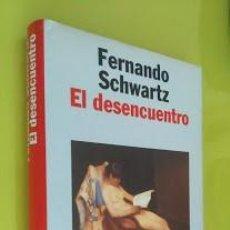 Libros de segunda mano: EL DESENCUENTRO - FERNANDO SCHWARTZ PREMIO PLANETA 1996. Lote 45037710