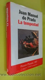LA TEMPESTAD - JOSE MANUEL DE PRADA PREMIO PLANETA 1997 (Libros de Segunda Mano (posteriores a 1936) - Literatura - Narrativa - Novela Romántica)
