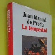 Libros de segunda mano: LA TEMPESTAD - JOSE MANUEL DE PRADA PREMIO PLANETA 1997. Lote 45037796