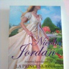 Libros de segunda mano: AMANTES LEGENDARIOS. LA PRINCESA AZUL - NICOLE JORDAN, 2012. Lote 45234382