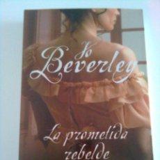 Libros de segunda mano: LA PROMETIDA REBELDE - JO BEVERLEY, 2013. Lote 45237073
