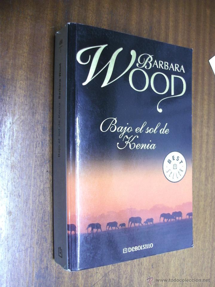 BAJO EL SOL DE KENIA / BARBARA WOOD / DEBOLSILLO 2004 (Libros de Segunda Mano (posteriores a 1936) - Literatura - Narrativa - Novela Romántica)
